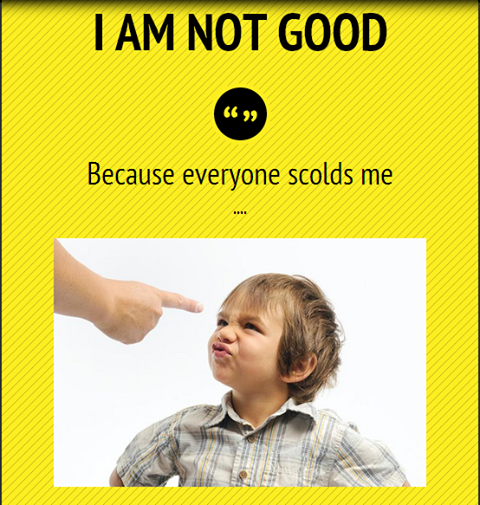 Harsh scolding can make a child feel unloved and unwanted.